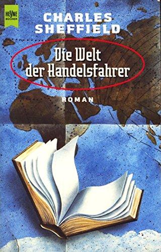 Die Welt der Handelsfahrer : Roman. Aus dem Engl. übers. von Martin Gilbert / Heyne-Bücher / 6 / Heyne-Science-fiction & Fantasy ; Bd. 5463 : Science-fiction Dt. Erstausg.