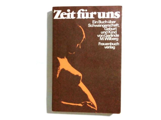 Zeit für uns : Schwangerschaft, Geburt u. Kind. Fotos von Anthea Sieveking u. Susanne Klippel. Zeichn. von Evi Langenfass 1. Aufl., 1. - 3. Tsd.
