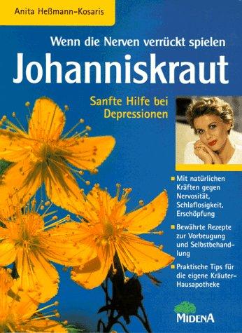 Wenn die Nerven verrückt spielen - Johanniskraut : sanfte Hilfe bei Depressionen.