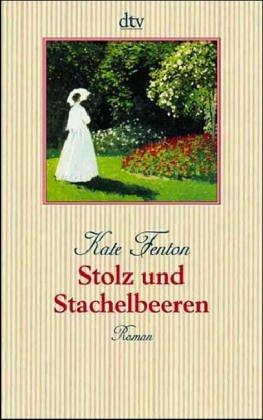 Stolz und Stachelbeeren : Roman. Dt. von Sonja Hauser / dtv ; 8537 Einmalige Sonderausg.