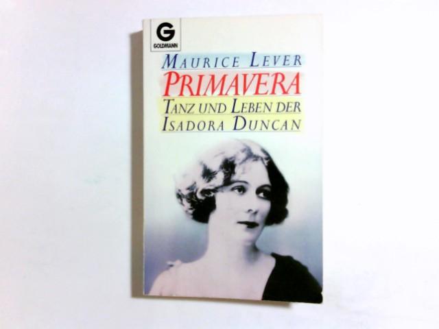 Primavera : Tanz und Leben der Isadora Duncan. Dt. von Sybille A. Rott-Illfeld / Goldmann ; 9700 Genehmigte Taschenbuchausg., 1. Aufl.