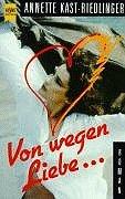 Kast-Riedlinger, Annette: Von wegen Liebe ... : Roman. Heyne-Bücher / 1 / Heyne allgemeine Reihe ; Nr. 8667