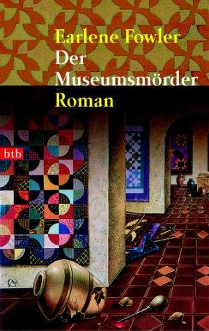 Der Museumsmörder : Roman. Aus dem Amerikan. von Berthold Radke / Goldmann ; 72903 : btb 1. Aufl., dt. Erstveröff.