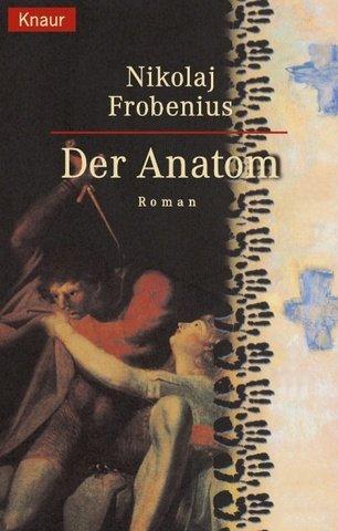 Der Anatom. Aus dem Norweg. von Günther Frauenlob / Knaur ; 61122 Vollst. Taschenbuchausg.