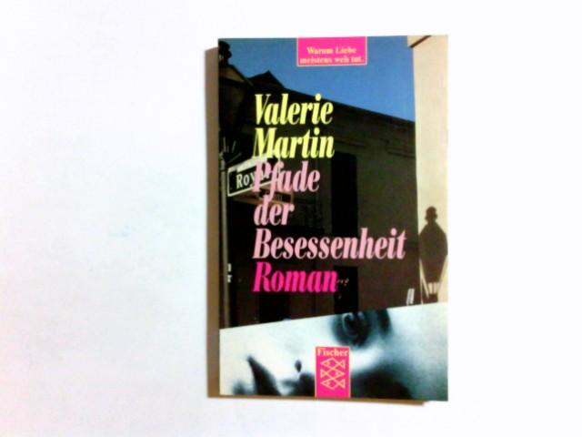 Pfade der Besessenheit : Roman. Aus dem Amerikan. von Rose Aichele / Fischer ; 10285 Dt. Erstausg.