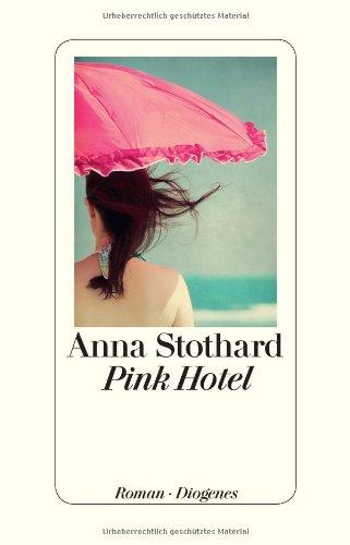Pink Hotel : Roman. - Stothard, Anna und Hans M. (Übers.) Herzog