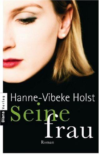 Seine Frau : Roman. Aus dem Dän. von Hanne Hammer Taschenbucherstausg.