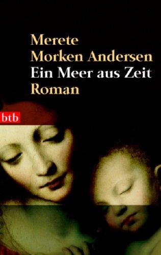 Ein Meer aus Zeit : Roman. Aus dem Norweg. von Gabriele Haefs / btb ; 73654 Genehmigte Taschenbuchausg., 1. Aufl.