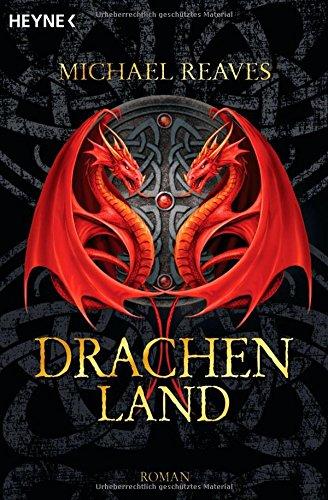 Drachenland : Roman. Aus dem Engl. von Karin Polz Vollst. überarb. Neuausg.