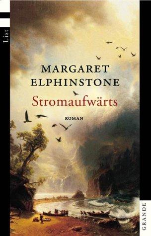 Stromaufwärts : Roman. Aus dem Engl. von Marion Balkenhol / List-Taschenbuch ; 68065 : Grande 1. Aufl., dt. Erstausg.
