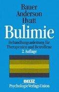 Bulimie : eine Behandlungsanleitung für Therapeuten und Betroffene. B. G. Bauer ; W. P. Anderson ; R. W. Hyatt. [Aus dem Amerikan. übers. von Astrid Jungblut]