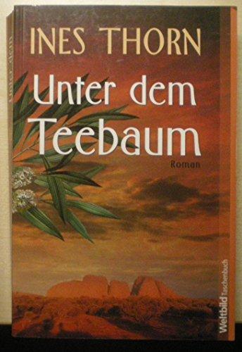 Thorn, Ines: Unter dem Teebaum : Roman. WeltbildTaschenbuch Orig.-Ausg.