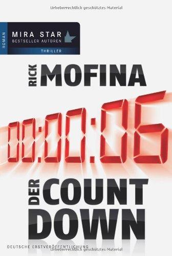 Der Countdown : Roman. Aus dem Amerikan. von Judith Heisig / Mira Taschenbuch ; Bd. 25429; Mira-Star-Bestseller-Autoren : Thriller Dt. Erstveröff., 1. Aufl.