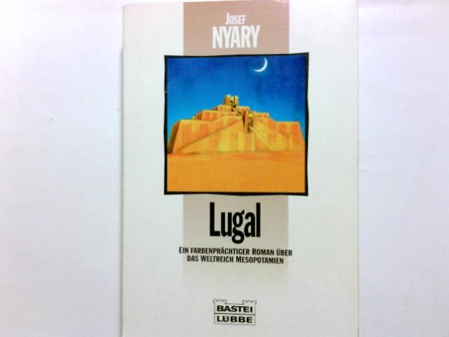 Lugal : ein farbenprächtiger Roman über das Weltreich Mesopotamien. Bastei-Lübbe-Taschenbuch ; Bd. 25255 : Sonderband