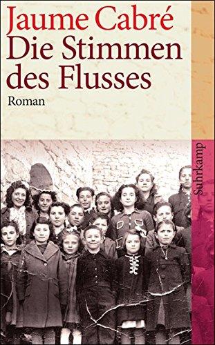 Die Stimmen des Flusses : Roman. Aus dem Katalan. von Kirsten Brandt / Suhrkamp-Taschenbuch ; 4049 1. Aufl.