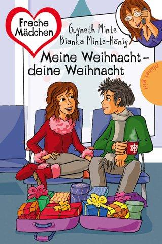 Meine Weihnacht - deine Weihnacht. ; Gwyneth Minte / Freche Mädchen - freche Bücher!
