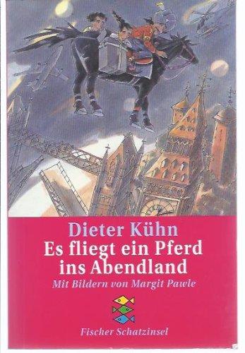 Es fliegt ein Pferd ins Abendland : Kinderroman. Mit Bildern von Margit Pawle / Fischer ; 80009 : Fischer Schatzinsel Orig.-Ausg.