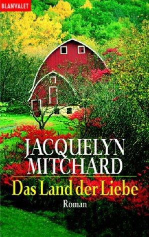 Das Land der Liebe : Roman. Aus dem Amerikan. von Margarete Längsfeld / Goldmann ; 35176 : Blanvalet Taschenbuchausg.