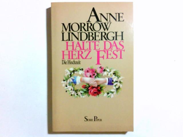 Halte das Herz fest : d. Hochzeit. Aus d. Amerikan. von Maria Wolff / Piper ; Bd. 513