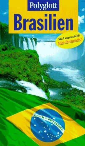 Brasilien : [mit Langenscheidt-Mini-Dolmetscher]. Polyglott-Reiseführer ; 798 1. Aufl.