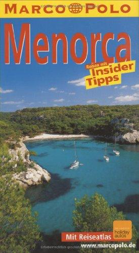 Menorca : Reisen mit Insider-Tipps ; [neu ; mit Reiseatlas]. diesen Führer schrieb / Marco Polo
