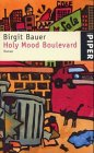 Holy Mood Boulevard : Roman. Piper ; 2902 Durchges. Taschenbuchausg.