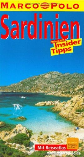 Sardinien : Reisen mit Insider-Tipps ; [neu ; mit Reiseatlas]. diesen Führer schrieb / Marco Polo