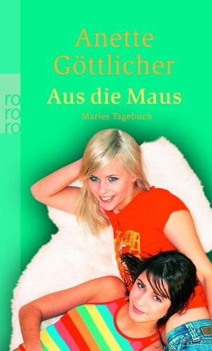 Aus die Maus : Maries Tagebuch. Rororo ; 24126 Orig.-Ausg.