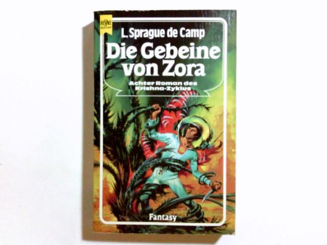 Die Gebeine von Zora. Achter Roman des Krishna- Zyklus. Fantasy Roman. Auflage: 1.