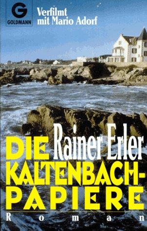 Erler, Rainer: Die Kaltenbach-Papiere : Roman. Goldmann ; 41460 Ungekürzte Ausg.
