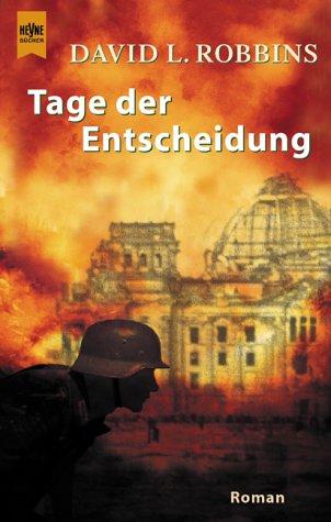 Tage der Entscheidung : Roman. Aus dem Amerikan. von Ernst Leitner / Heyne-Bücher / 1 / Heyne allgemeine Reihe ; Nr. 13467 Dt. Erstausg.