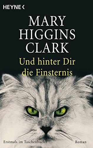 Clark, Mary Higgins und Andreas (Übers.) Gressmann: Und hinter dir die Finsternis : Roman. Aus dem Amerikan. von Andreas Gressmann