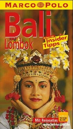 Bali, Lombok : Reisen mit Insider-Tipps ; [jetzt mit Reiseatlas Bali, Lombok]. diesen Führer schrieb / Marco Polo
