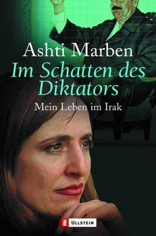 Im Schatten des Diktators : mein Leben im Irak. Aufgezeichn. von Fabienne Pakleppa / Ullstein ; 36470 Orig.-Ausg., 1. Aufl.