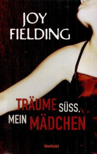Fielding, Joy: Träume süss, mein Mädchen : Roman. Aus dem Amerikan. von Kristian Lutze
