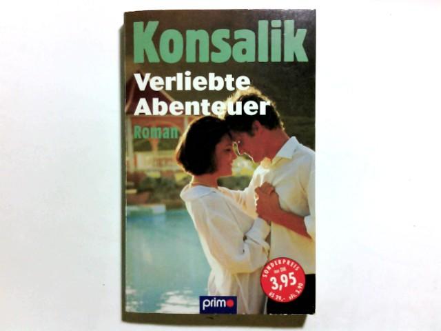 Heinz, Günther Konsalik: Konsalik: Verliebte Abenteuer
