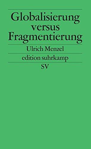 Globalisierung versus Fragmentierung. Edition Suhrkamp ; 2022 Erstausg., 1. Aufl.