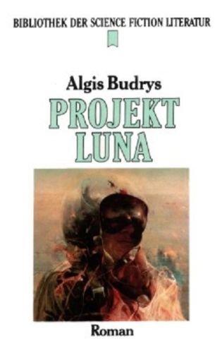 Projekt Luna. Science Fiction Roman.