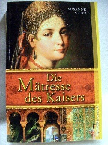 Stein, Susanne: Die Mätresse des Kaisers : Roman. Weltbild-Taschenbuch