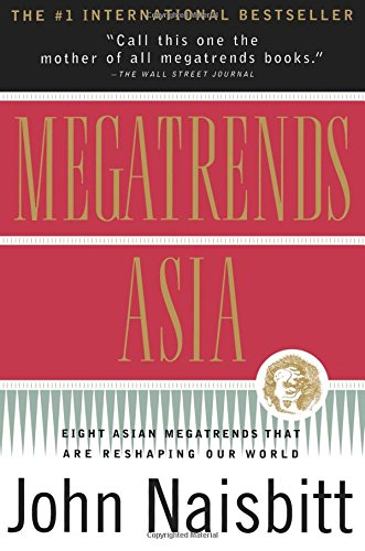 Megatrends Asia: Eight Asian Megatrends That Are Reshaping Our World Auflage: Reprint