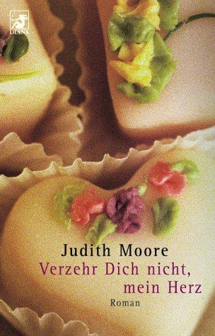 Verzehr dich nicht, mein Herz : Roman. Aus dem Amerikan. von Karin Rausch / Heyne-Bücher / 62 / Diana-Taschenbuch ; Nr. 0126 Taschenbucherstausg.