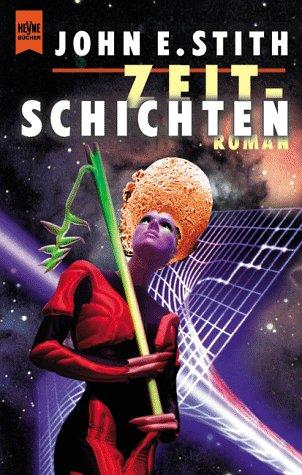 Zeitschichten : Roman. Aus dem Amerikan. von Norbert Stöbe / Heyne-Bücher / 6 / Heyne-Science-fiction & Fantasy ; Bd. 5968 : Science-fiction Dt. Erstausg.