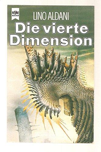 Die vierte Dimension : Science-fiction-Erzählungen. [Dt. Übers. von Hilde Linnert] / Heyne-Bücher / 6 / Heyne-Science-fiction & Fantasy ; Bd. 4267 : Science-fiction Dt. Erstveröff.