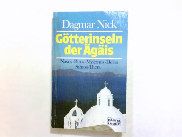 Götterinseln der Ägäis : Naxos, Paros, Mykonos, Delos, Sifnos, Thera. Bastei-Lübbe-Taschenbuch ; Bd. 60127 : Sachbuch