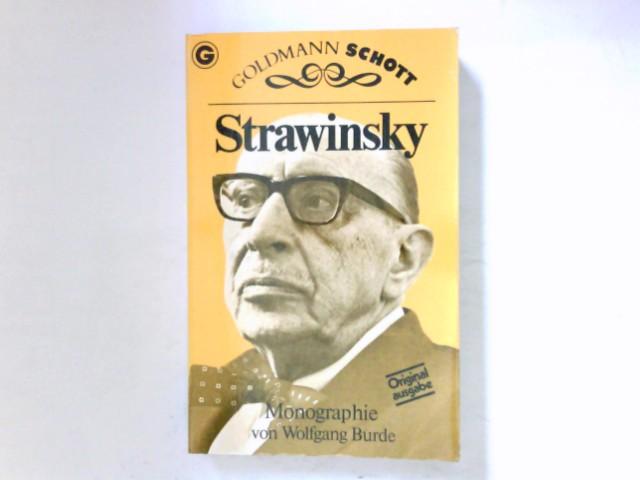 Strawinsky : Monographie. von / Ein Goldmann-Taschenbuch ; 33065 : Goldmann-Schott : Komponisten-Monographien Orig.-Ausg., 1. Aufl.