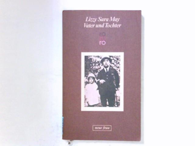 Vater und Tochter : e. Bericht. Aus d. Holländ. von Barbara Meller / rororo ; 4244 : Neue Frau Dt. Erstausg.
