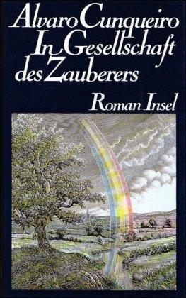 In Gesellschaft des Zauberers : Roman. Aus dem Span. von Elke Wehr 1. Aufl.