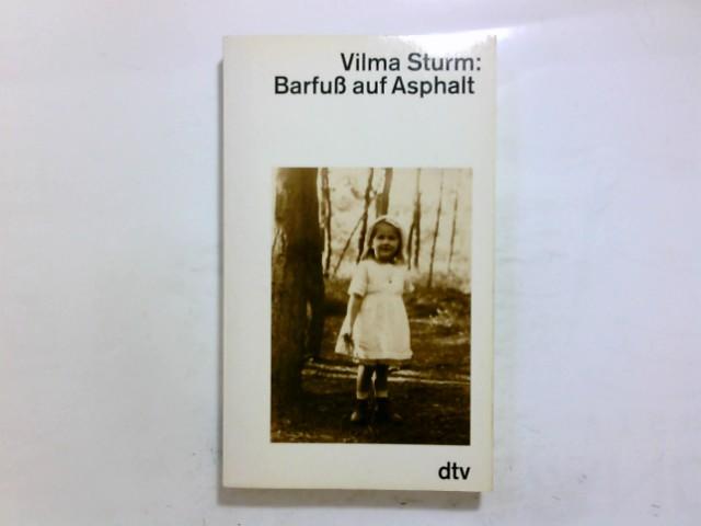Barfuss auf Asphalt. dtv ; 10404 : Zeugen und Zeugnisse Ungekürzte Ausg.