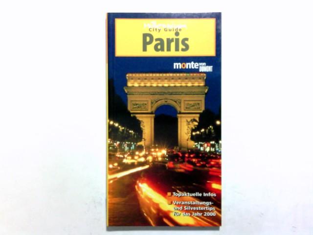 Paris : [topaktuelle Infos ; Veranstaltungs- und Silvestertips für das Jahr 2000]. Millenium city guide; Monte von DuMont