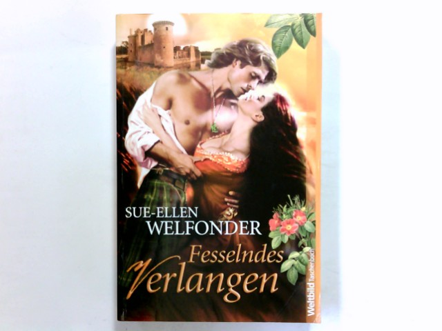Fesselndes Verlangen : Roman. Aus dem Amerikan. von Ulrike Moreno / Weltbild-Taschenbuch